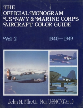 The Official Monogram US Navy & Marine Corps Aircraft Colour Guide Vol 2 1940-1949