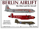 Berlin Airlift - The Effort and the Aircraft: The Greatest Humanitarian Airlift in History
