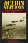 Action Stations: 7. Military Airfields of Scotland, the North-East and Northern Ireland