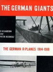 The German Giants: The Story of the R-Planes 1914-1919