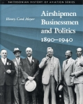 Airshipmen Businessmen and Politics 1890-1940