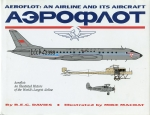 Aeroflot - An Airline and its Aircraft: An illustrated History of the World's Largest Airline