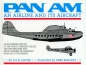 Preview: Pan Am - An Airline and its Aircraft: An illustrated History of the World's Greatest Airline and the Airplanes that Revolutionized Air Transport from 1927 to Present