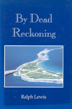 By Dead Reckoning: Recollections of a Master Navigator