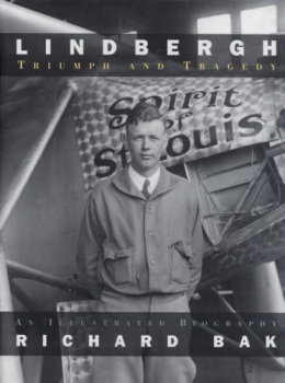 Lindbergh - Triumph and Tragedy: An Illustrated Biography