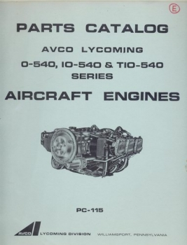 Avco Lycoming O-540 IO-540 & TIO-540 Series Aircraft Engines: Illustrated Parts Catalog