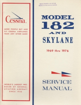 Cessna Model 182 and Skylane - Service Manual: 1969 thru 1976