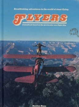 Flyers: Breathtaking Adventures in the World of Stunt Flying