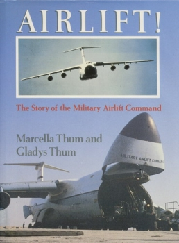 Airlift !: The Story of the Military Airlift Command