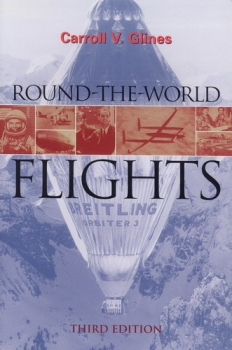 Round-The-World Flights: A History of the Surpreme Aviation Achivement