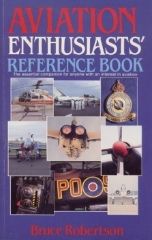Aviation Enthusiasts' Reference Book: The essential companion for anyone with an interest in aviation