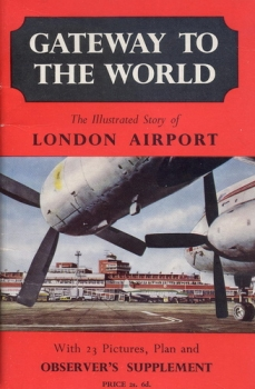 Gateway to the World: The Illustrated Story of the London Airport