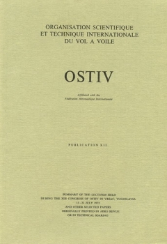 OSTIV - Publication XII: Summary of the lectures held during the XIII. Congress of OSTIV in Vrsac, Yugoslavia 1972