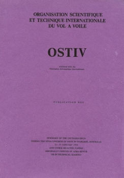 OSTIV - Publication XIII: Summary of the lectures held during the XIV. Congress of Ostiv in Waikerie, Australia 1974