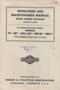 "Briggs & Stratton Engine Models ""N"" - ""NP"" - ""NPR-1:39D"" - ""NPR-4D"" - ""NPR-6"": Operating and Maintenance Manual with Parts Catalog - Type Numbers 306100 To 307305"
