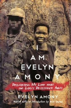 I am Evely Amony: Reclaiming My Life from the Lord's Resistance Army