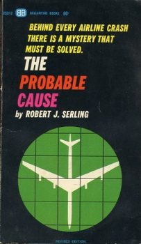The Probable Cause: Behind Every Airline Crash There is a Mystery That Must Be Solved