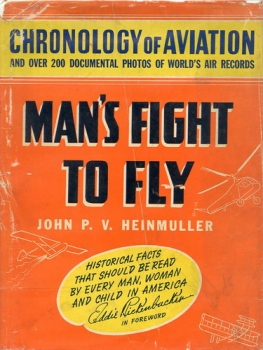 Man's Fight to Fly: Famous World-Record Flights and a Chronology of Aviation