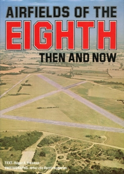 Airfields of the Eighth Then and Now