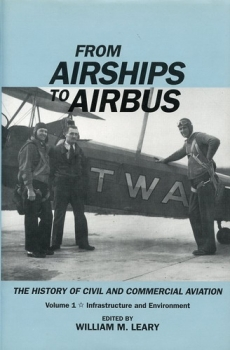 From Airships to Airbus - The History of Civil and Commercial Aviation: Volume 1: Infrastructure and Environment