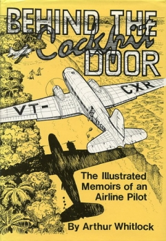 Behind the Cockpit Door: The Illustrated Memoirs of an Airline Pilot