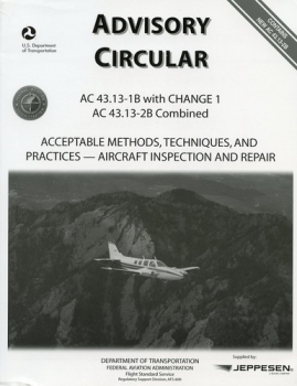 Aircraft Inspection and Repair - Acceptable Methods, Techniques, and Practices - Aircraft Alterations: FAA Advisory Circular AC 43.13-1B with CHANGE 1 AC 43.13-2B combined