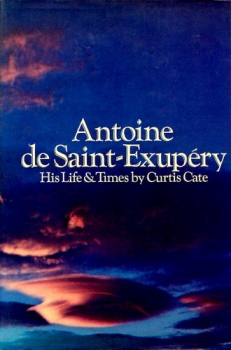 Antoine de Saint-Exupéry: His Life and Times