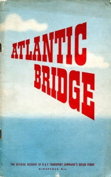 Atlantic Bridge: The Official Account of R.A.F. Transport Command's Ocean Ferry