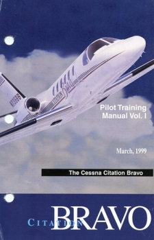 Cessna Citation Bravo Pilot Training Manual: Volume I