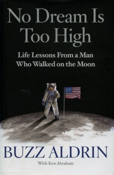 No Dream Is Too High: Life Lessions From a Man Who Walked on the Moon