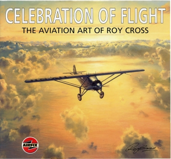 Celebration of Flight: The Art of Roy Cross