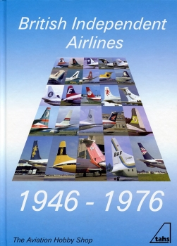 British Independent Airlines: 1946 - 1976
