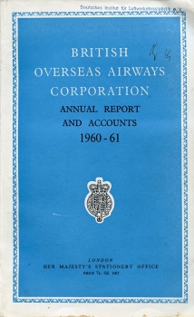 British Overseas Airways Corporation: Annual Report and Accounts 1960-61