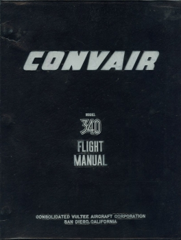 Convair Model 340 Pilot Handbook & Flight Manual: 2 Volumes