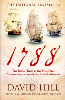 1788 - The Brutal Truth of the First Fleet: The biggest single overseas migration the world had ever seen