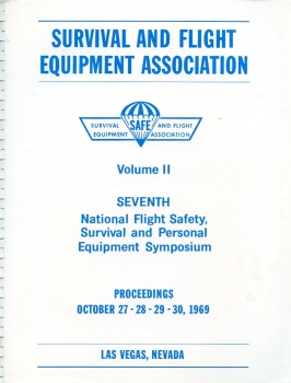 safe - Survival and Flight Equipment Association: Seventh National Flight Safety, Survival and Personal Equipment Symposium 1969 Volume II