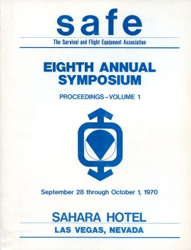 safe - Survival and Flight Equipment Association: Eights Anual Symposium 1970 - Volume I and Volume II