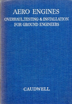Aero Engines: Overhaul, Testing and Installation for Ground Engineers