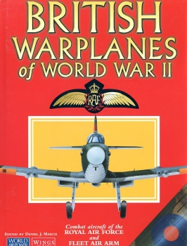 British Warplanes of World War II: Combat Aircraft of the Royal Air Force and Fleet Air Arm 1939 to 1945