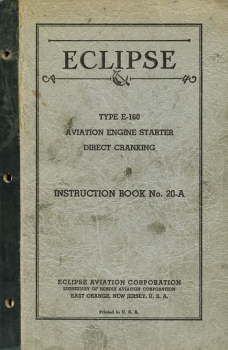 Eclipse Type E-160 Aviation Engine Starter Direct Cranking: Instruction Book No. 20-A