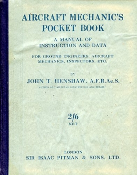 Aircraft Mechanic's Pocket Book: A manual of Instruction and data for Ground Engineers, Aircraft Mechanics, Inspectors, etc.