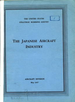 The Japanese Aircraft Industrie: The United States Strategic Bombing Survey
