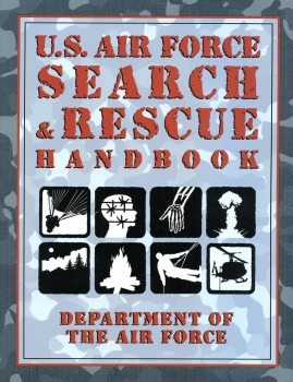 U.S. Air Force Search & Rescue Handbook: Department of the Air Force