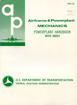 Airframe and Powerplant Mechanics - Powerplant Handbook with Index: AC65-12A