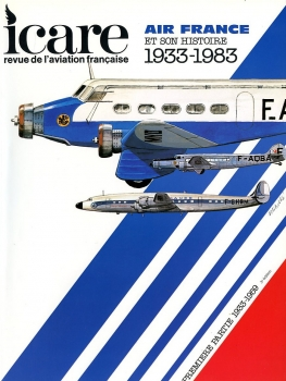 Icare - No 106: Air France 1933-1983 (Tome I: 1933-1959)