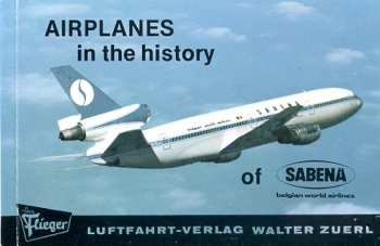 Airplanes in the History of Sabena: Aircraft in the History of the big Air Carriers Volume 6