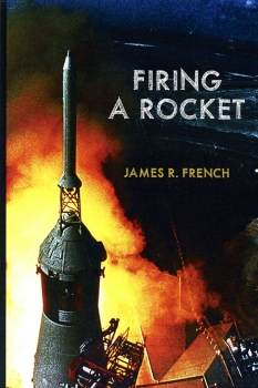 Firing a Rocket: Stories of the Development of the Rocket Engines for the Saturn Launch Vehicles and the Lunar Module as Viewed from the Trenches
