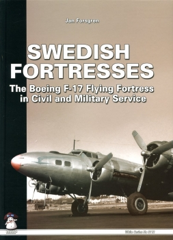 Swedish Fortresses: The Boeing F-17 Fortress in Civil & Military Service