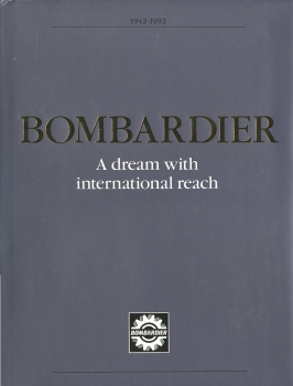 Bombardier 1942 - 1992: A Dream with International Reach