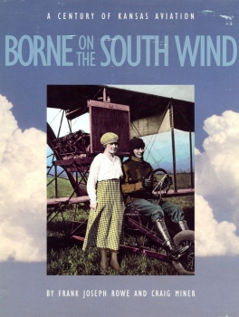 Borne on the South Wind: A Century of Kansas Aviation